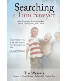 Searching for Tom Sawyer: How Parents and Congregations Can Stop the Exodus of Boys from Church