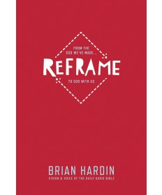 Reframe: From the God We've Made . . . to God with Us