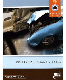 Faith Café: Collision: Christianity & Culture Participant's Guide